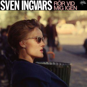Sven Ingvars- Rör vid mig igen